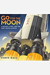 Go for the Moon: A Rocket, a Boy, and the First Moon Landing Kindle Edition