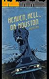 Heaven, Hell, or Houston
