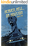 Heaven, Hell, or Houston