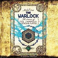 The Warlock: The Secrets of the Immortal Nicholas Flamel