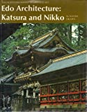 Edo Architecture, Katsura and Nikko (The Heibonsha Survey of Japanese Art, V.20)