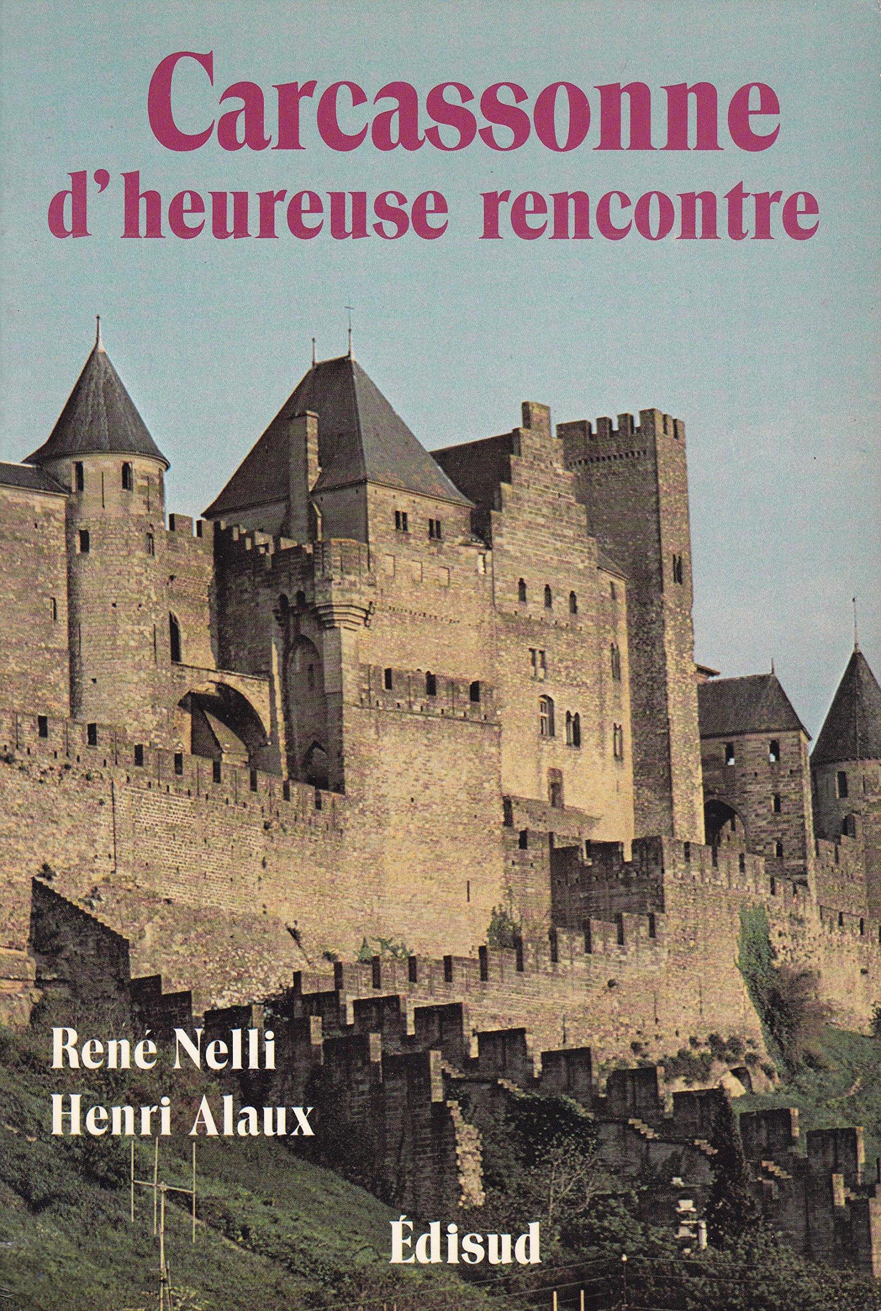 Carcassonne dheureuse rencontre: Amazon.es: Nelli, René, Alaux, André: Libros en idiomas extranjeros