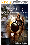 Squireing for a Futa Centaur Dame: Full Collection