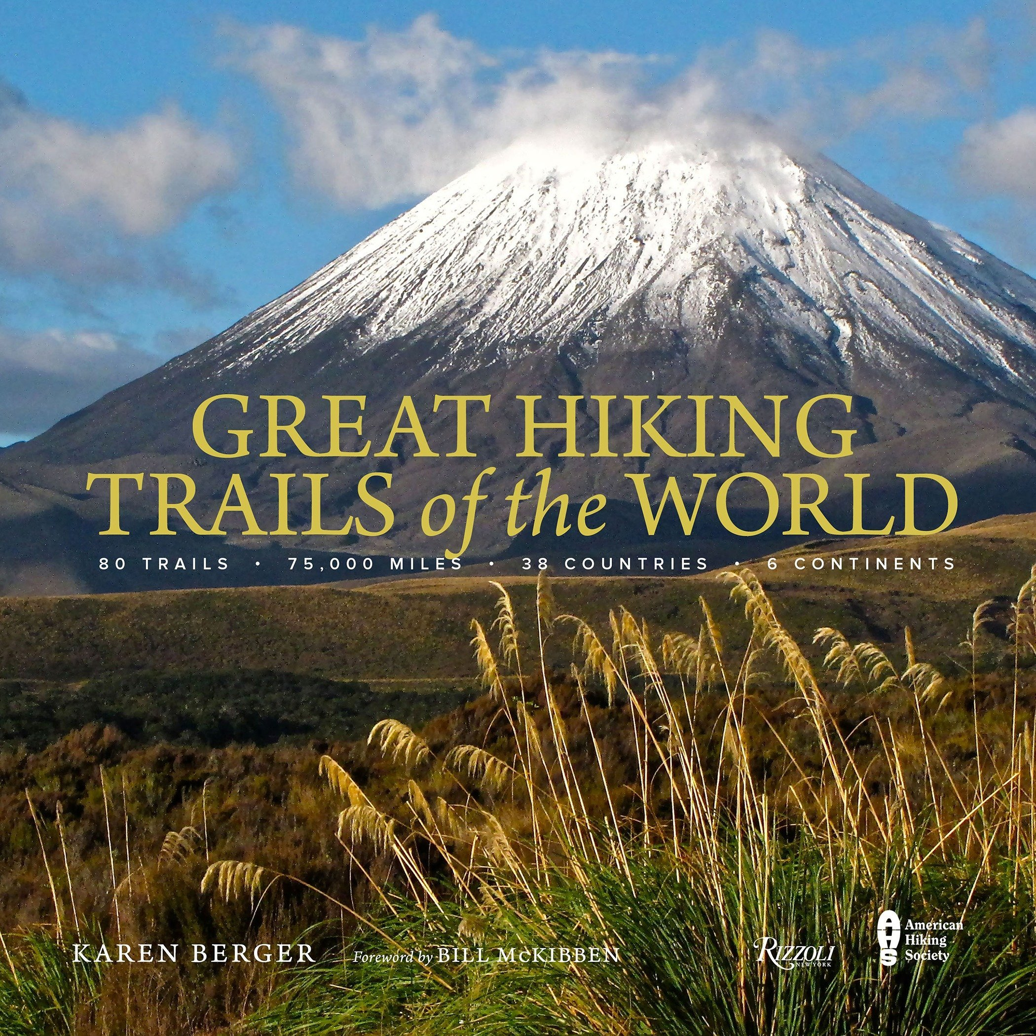 Great Hiking Trails of the World: 80 Trails, 75,000 Miles, 38 Countries, 6 Continents by Rizzoli