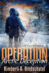 Operation Arctic Deception: A thrilling winter survival adventure in the north woods of Canada (Poppy McVie Mysteries Book 5) Kindle Edition