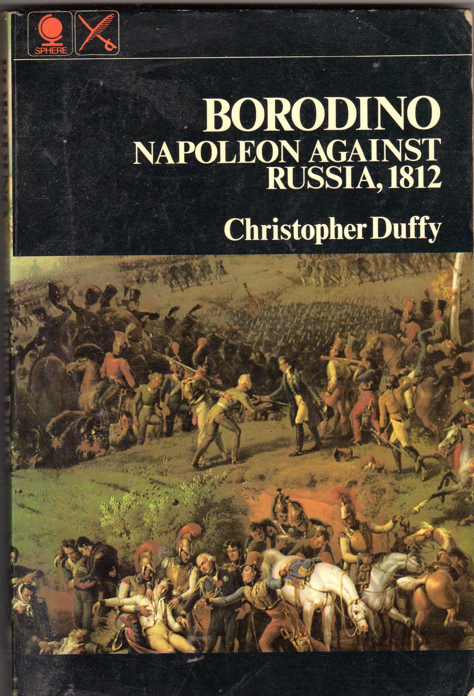 BORODINO: NAPOLEON AGAINST RUSSIA, 1812: Amazon.co.uk: Chistopher Duffy:  Books