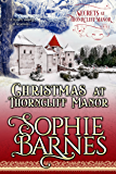 Christmas At Thorncliff Manor (Secrets At Thorncliff Manor Book 4)