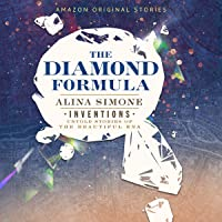 The Diamond Formula: Inventions: Untold Stories of the Beautiful Era Collection