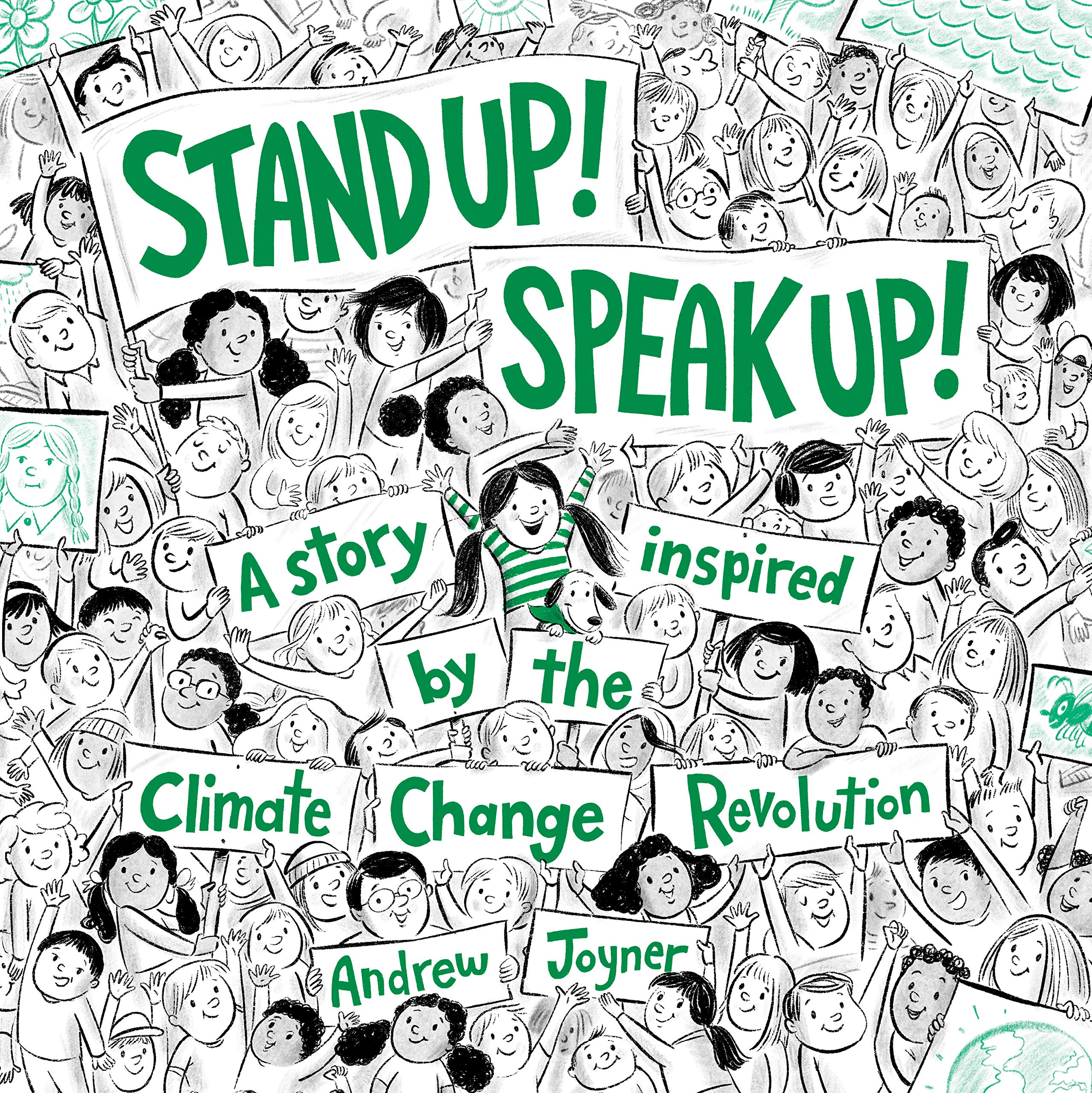 Stand Up! Speak Up!: A Story Inspired by the Climate Change Revolution:  Joyner, Andrew: 9780593301586: Amazon.com: Books