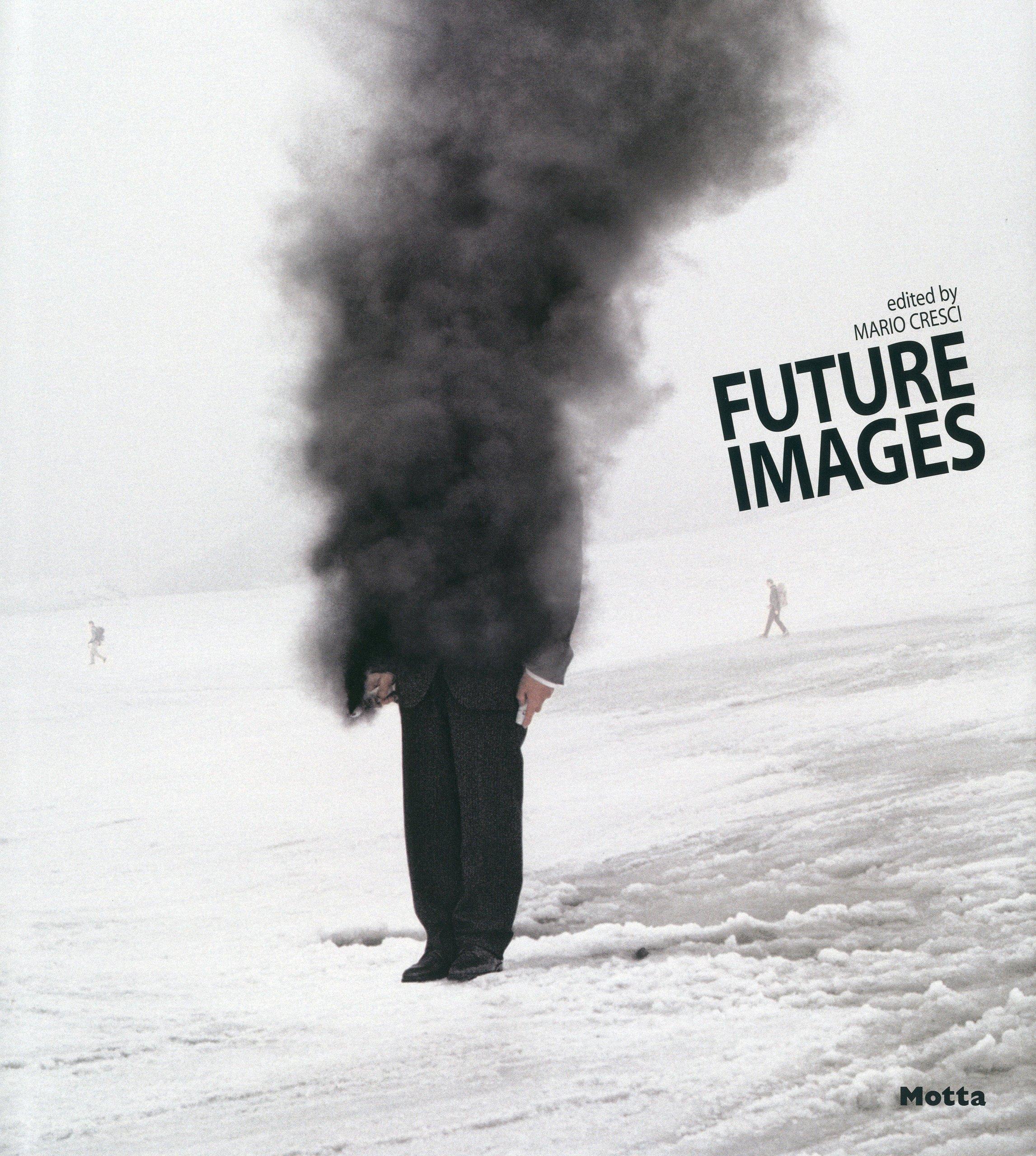 Future images. Ediz. inglese (Inglese) Copertina rigida – 18 mag 2012 M. Cresci 24 Ore Cultura 8864130179 Altra illustrata