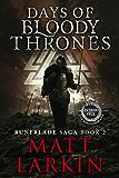 Days of Bloody Thrones: Eschaton Cycle (Runeblade Saga Book 2)