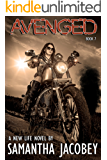 Avenged: Book 7 of A New Life Series