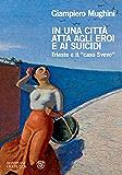 """In una città atta agli eroi e ai suicidi: Trieste e il """"caso Svevo"""" (Overlook)"""