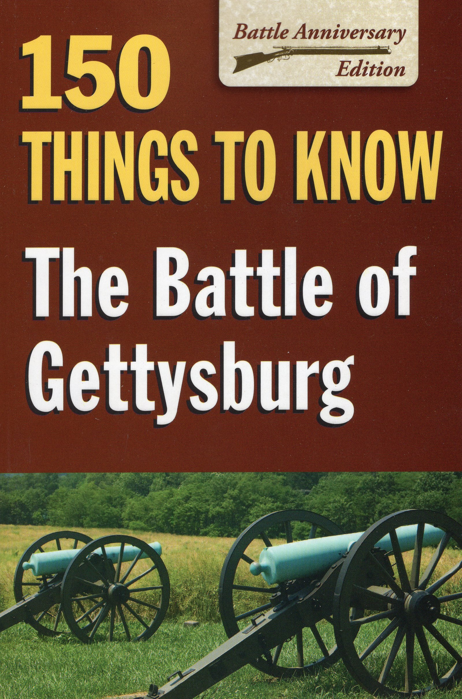 The Battle of Gettysburg: 150 Things to Know pdf epub