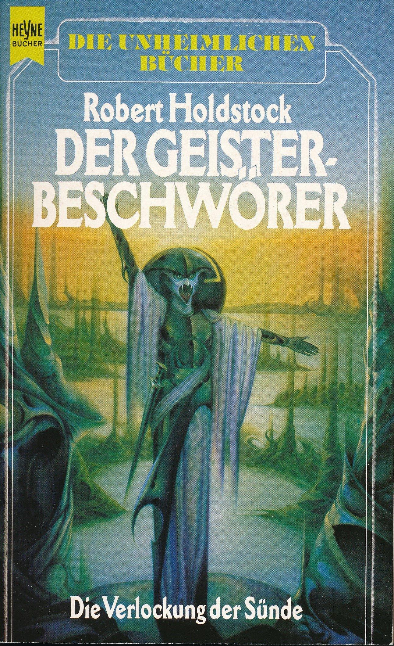 Robert Holdstock - Der Geisterbeschwörer. Die Verlockung der Sünde.