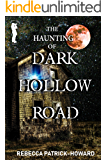 The Haunting of Dark Hollow Road: A Ghost Story & Paranormal Mystery (Taryn's Camera Book 3)