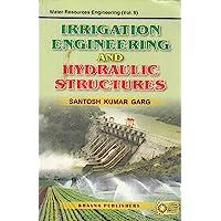 Water Resources Engineering Vol. II Irrigation Engineering & Hydraulic Structures