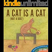 A CAT IS A CAT (NOT A DOG!)