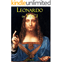 Leonardo da Vinci: A Brief History of His Life and Achievements