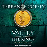 Valley of the Kings: The 18th Dynasty: Valley of the Kings Series, Book 1