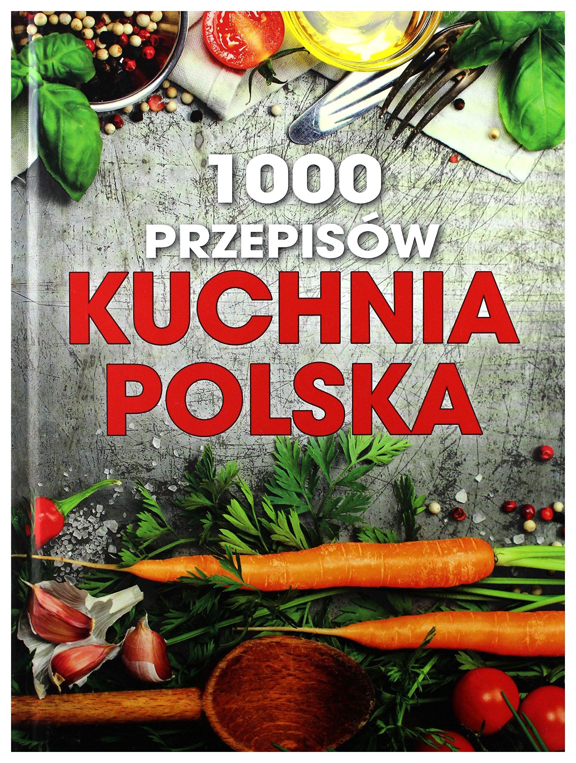 1000 Przepisow Kuchnia Polska 9788327444998 Amazoncom Books