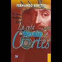 La ruta de Hernán Cortés (Coleccion Popular nº 56)