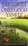 The Only Good Yankee (A Jordan Poteet mystery)