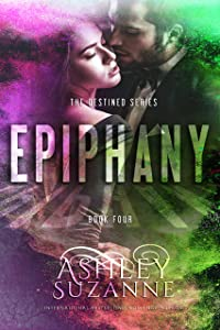 Epiphany: Book 4 (The Destined Series)