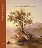 Jasper Francis Cropsey: Catalogue Raisonne Volume 2, 1864-1884