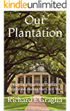 Our Plantation: Life on a Southern Cotton Plantation during the Civil War
