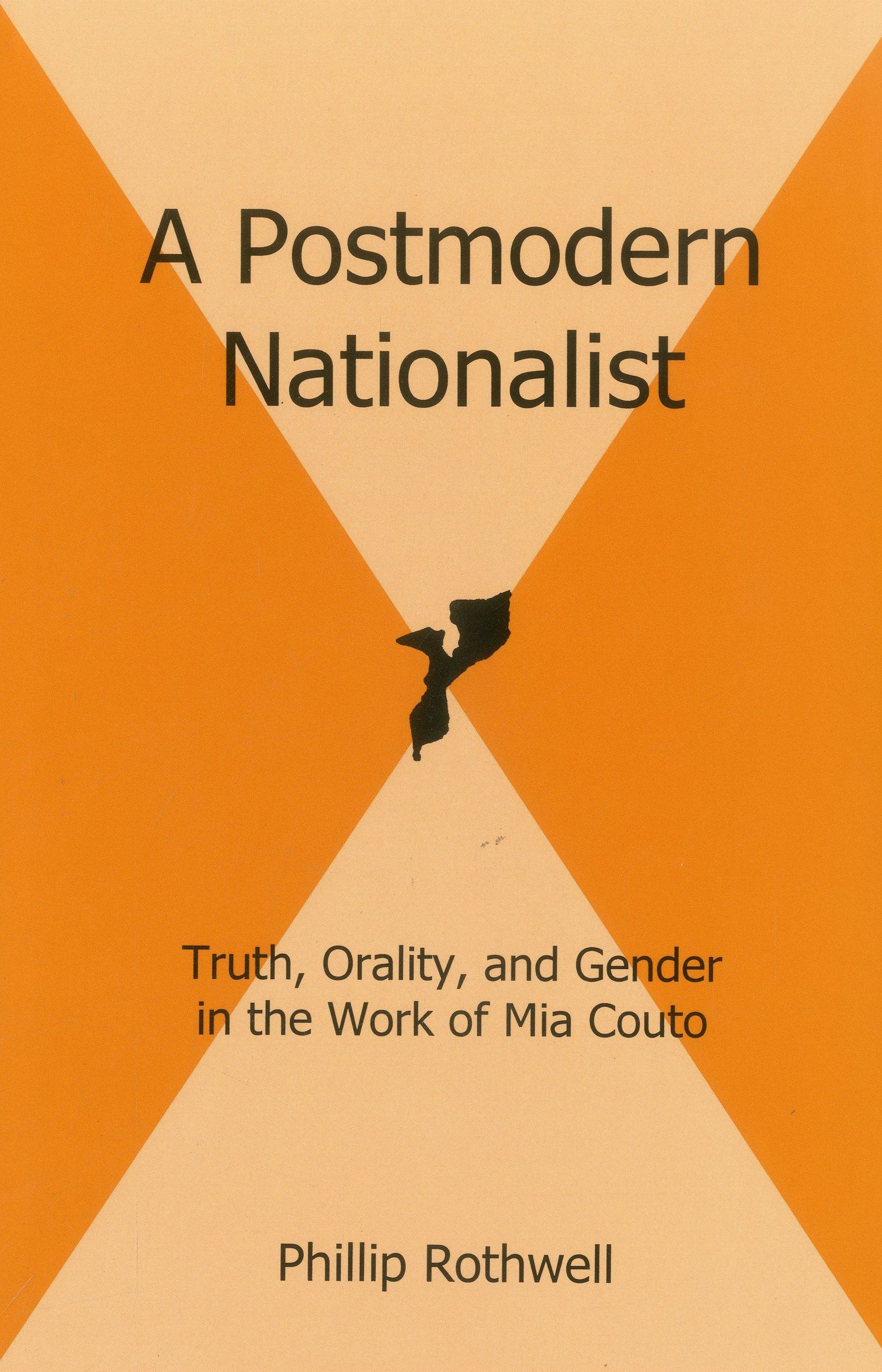 Download A Postmodern Nationalist: Truth, Orality, and Gender in the Work of Mia Couto pdf