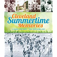 Cleveland Summertime Memories: A Fond Look Back
