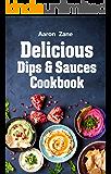 Delicious Dips & Sauces Cookbook