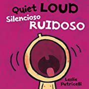 Quiet Loud / Silencioso ruidoso (Leslie Patricelli board books) (Spanish Edition)