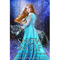 The Snow Wolf (Wolves Ever After Book 1)