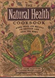 The Natural Health Cookbook: More Than 150 Recipes to Sustain and Heal the Body