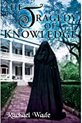 The Tragedy of Knowledge (The Resistance Trilogy Book 3) Kindle Edition