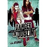Danger in Dublin (JJ Bennett: Junior Spy Book 4)