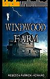 Windwood Farm: A Ghost Story (Taryn's Camera Book 1)