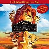 Der König der Löwen 2 - Simbas Königreich (Das Original-Hörspiel zum Film)