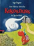 Der kleine Drache Kokosnuss im Spukschloss (Die Abenteuer des kleinen Drachen Kokosnuss 10)