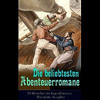 Die beliebtesten Abenteuerromane (35 Klassiker der Jugendliteratur - Illustrierte Ausgabe): Die Schatzinsel, Die Abenteuer von Tom Sawyer und Huckleberry ... von 15 Jahren und viel mehr (German Edition)