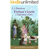 Yeshua's Loom: A Tapestry of Cats (Yeshua's Cats Book 5)