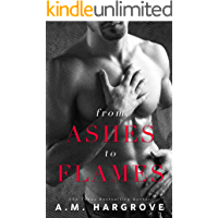 From Ashes To Flames: A Stand Alone Enemy To Lovers Single Dad Romance (A West Brothers Novel Book 1) (English Edition)