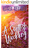 A Scottish Wedding (Lost in Scotland 2)