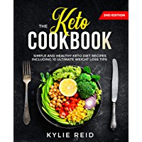 The Keto Cookbook: Simple and Healthy Keto Diet Recipes including 10 Ultimate Weight Loss Tips (English Edition)