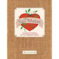 Soil Mates: Companion Plants for Your Vegetable Garden