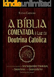 Introduo ao estudo dos dogmas da igreja catlica portuguese a bblia comentada luz da doutrina catlica portuguese edition fandeluxe Gallery