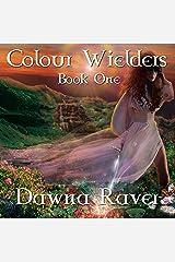 Colour Wielders: A Colour Wielders Novel, Book 1 Audible Audiobook