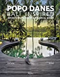 Popo Danes: Bali Inspiration: Architecture for the Tropical World